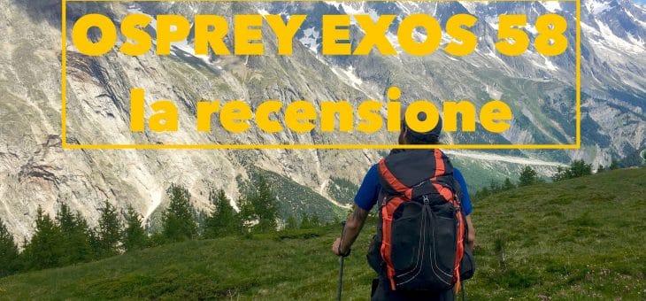 Zaino ultraleggero 60 litri: recensione di Osprey Exos 58